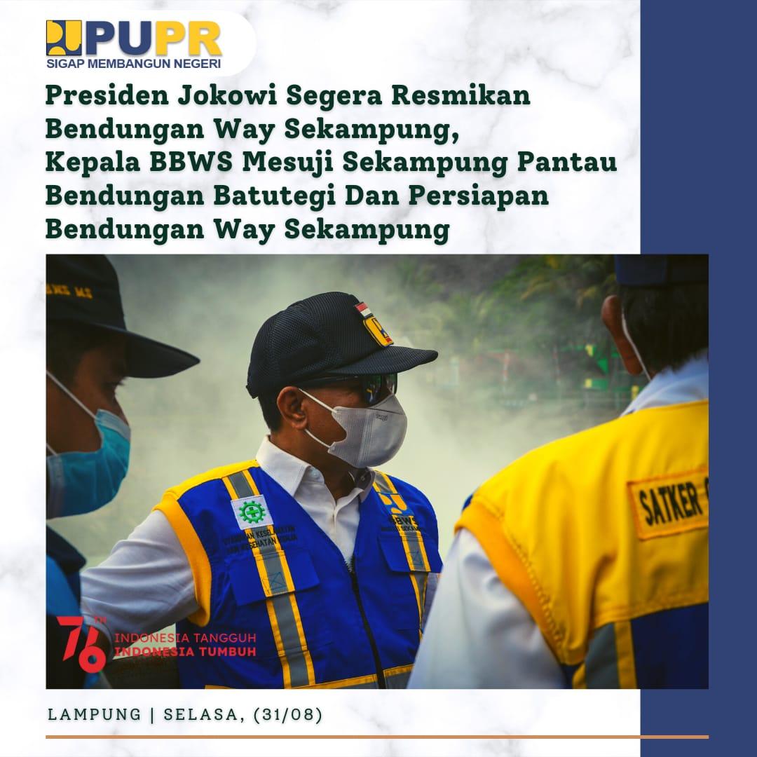 Pemantauan Persiapan Peresmian Bendungan Way Sekampung Kabupaten Pringsewu