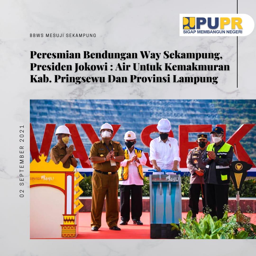 Peresmian Bendungan Way Sekampung Oleh Presiden Joko Widodo