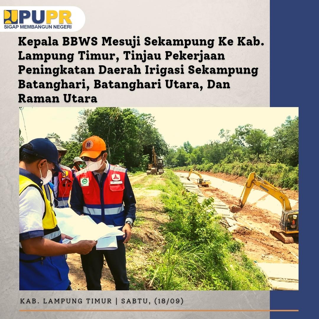 Kunjungan Kerja Kabalai BBWS Mesuji Sekamnpung ke ke Kabupaten Lampung Timur