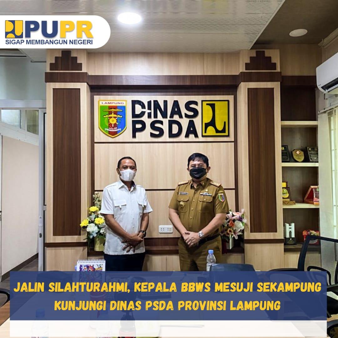 Kunjungan Kedinasan Kabalai BBWS Mesuji Sekampung ke Kantor Dinas Pengelolaan Sumber Daya Air (PSDA) Provinsi Lampung