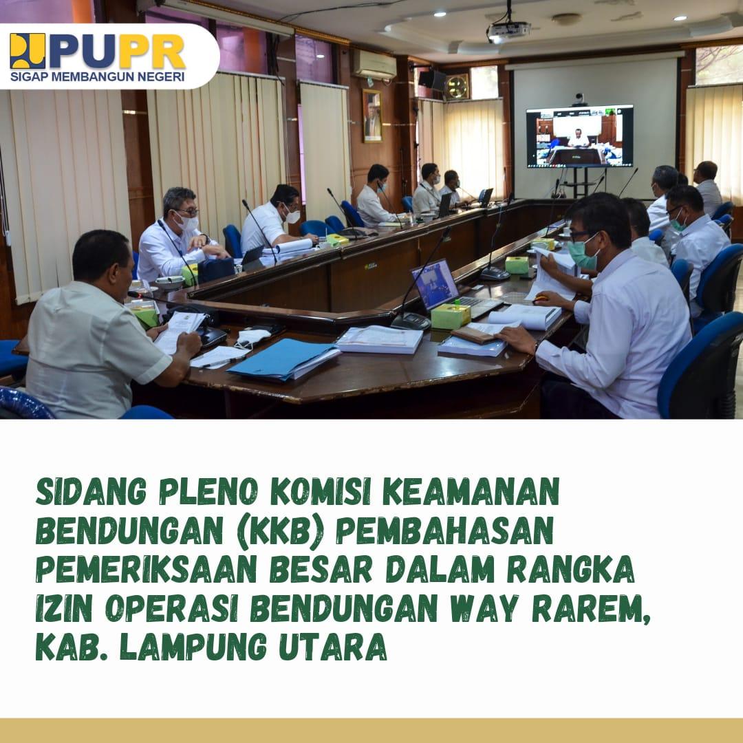 Sidang pleno Komisi Keamanan Bendungan (KKB) izin operasi Bendungan Way Rarem, Kabupaten Lampung Utara, Provinsi Lampung
