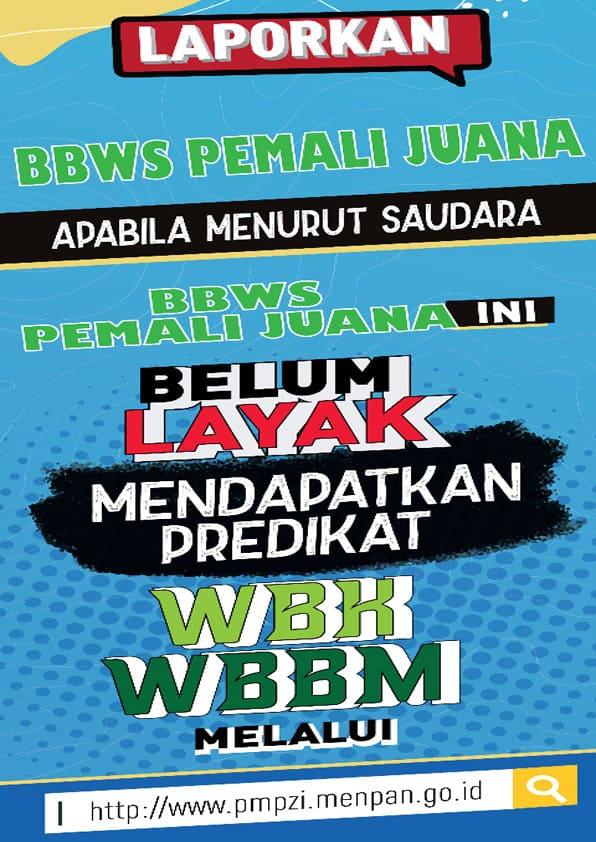 Laporkan BBWS Pemali Juana Apabila Menurut Saudara BBWS Pemali Juana Belum Layak Mendapatkan Predikat WBK - WBBM