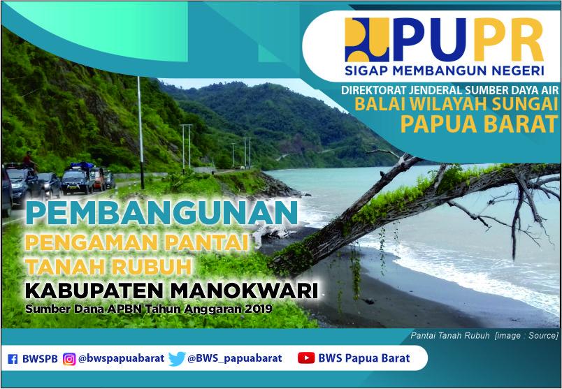 Pembangunan Pengaman Pantai Tanah Rubuh Kab.Manokwari (APBN TA.2019)